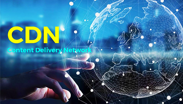 Dịch vụ Content Delivery Network (CDN)
